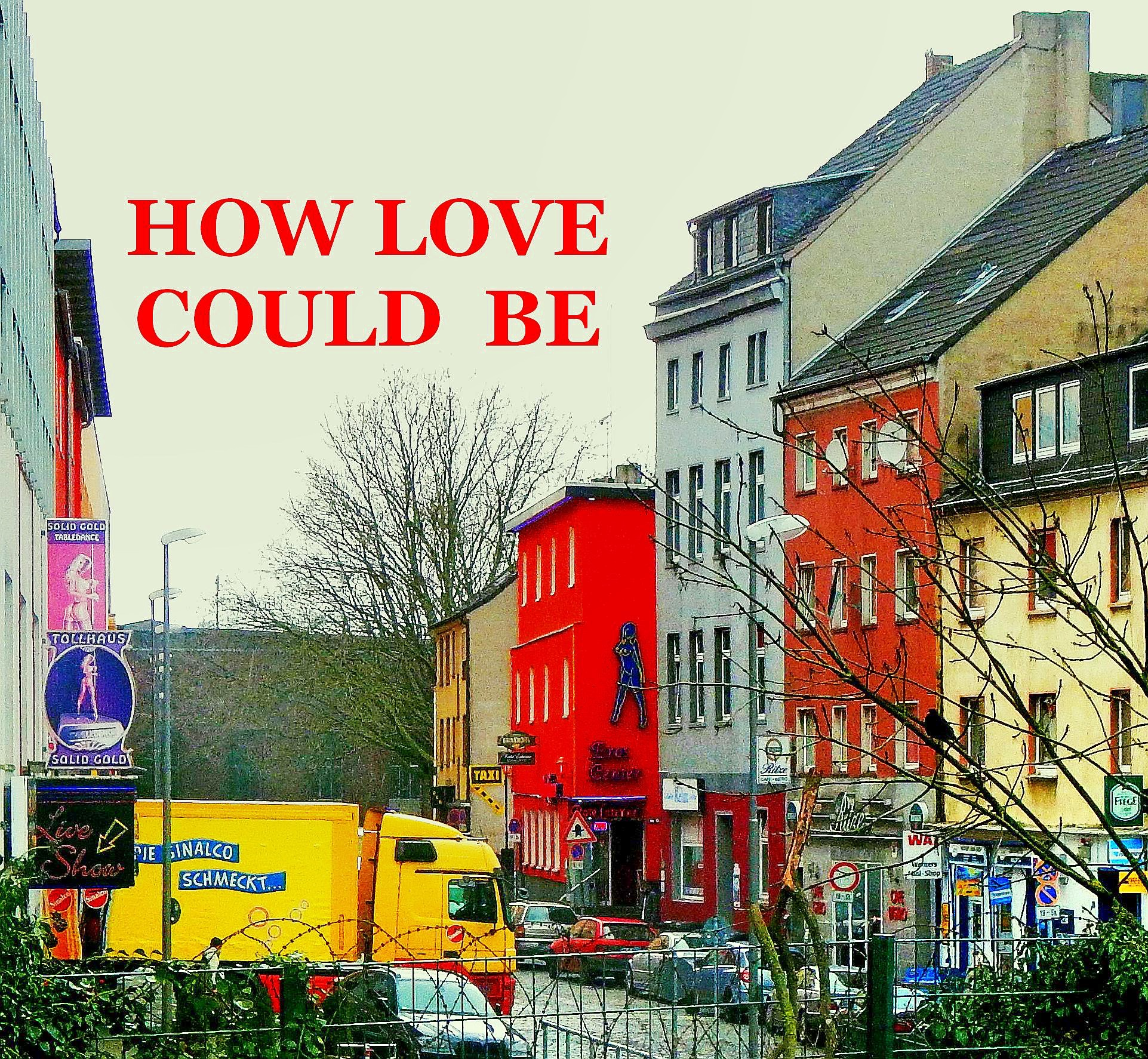 How Love Could Be #3 - bochum punkt cool